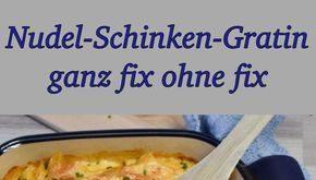 Nudel-Schinken-Gratin ganz fix ohne fix